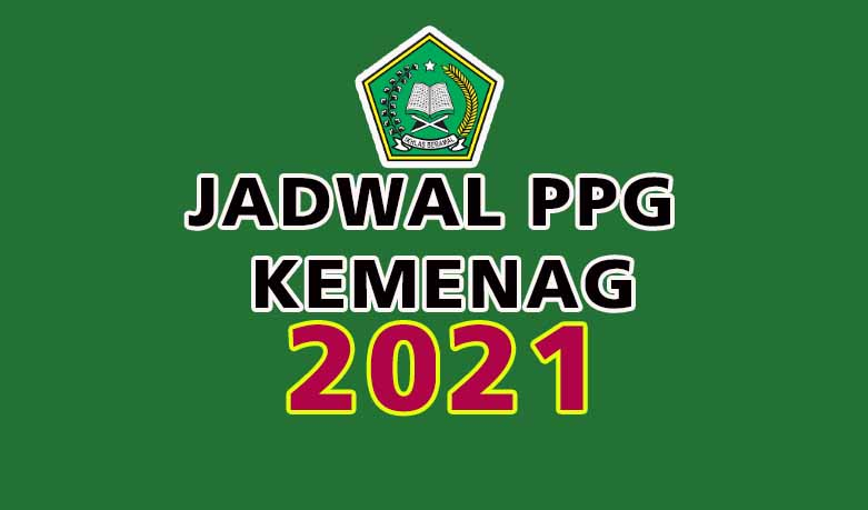 Jadwal PPG Kemenag 2021