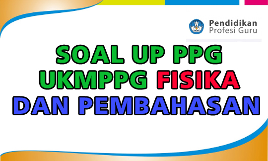 Soal UP PPG Fisika