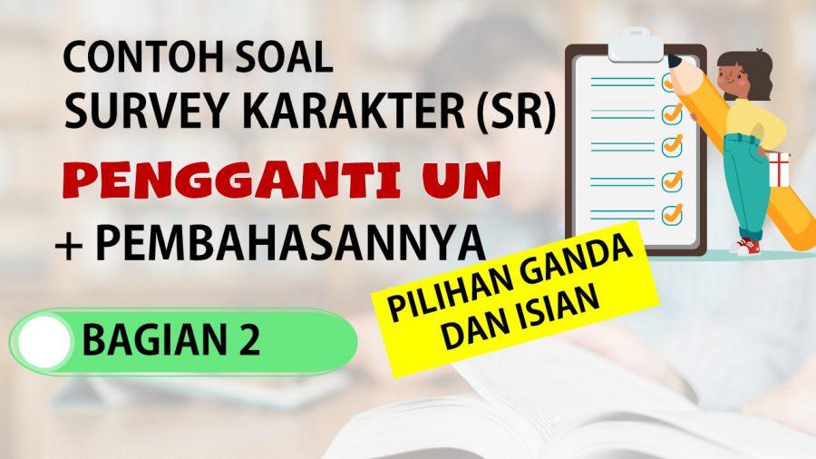 20 Soal Survei Karakter Pengganti UN SMP/SMA dan Jawabannya