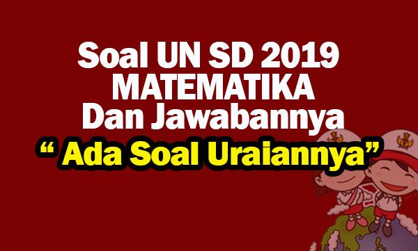 Soal Un Sd Mtk 2019 Dan Jawabannya Nurul Hidayah